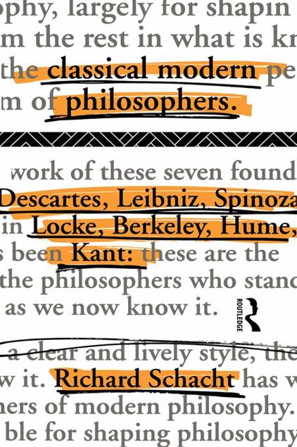 Picture of Classical Modern Philosophers: Descartes to Kant