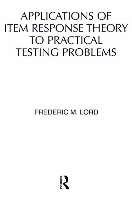 Picture of Applications of Item Response Theory to Practical Testing Problems