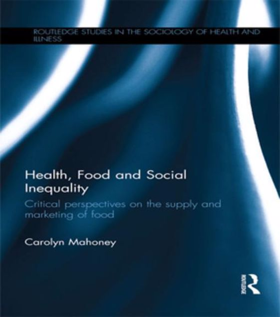 Picture of Health, Food and Social Inequality: Critical Perspectives on the Supply and Marketing of Food