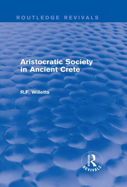 Picture of Aristocratic Society in Ancient Crete (Routledge Revivals)