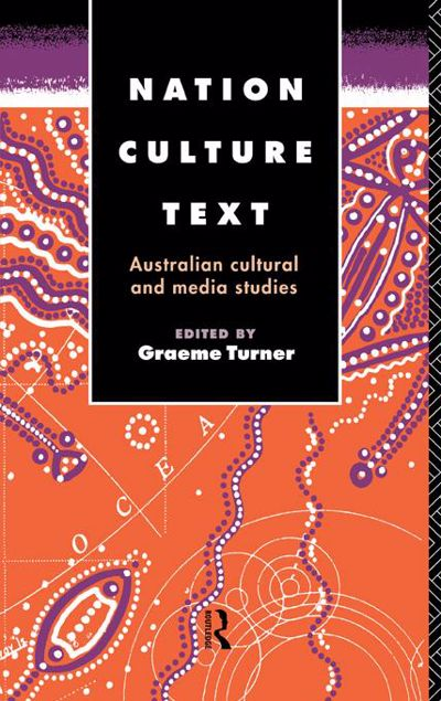 Picture of Nation, Culture, Text: Australian Cultural and Media Studies
