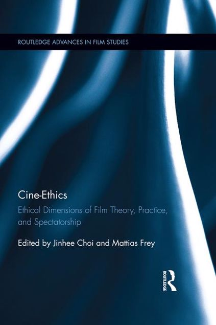 Picture of Cine-Ethics: Ethical Dimensions of Film Theory, Practice and Spectatorship: Ethical Dimensions of Film Theory, Practice, and Spectatorship