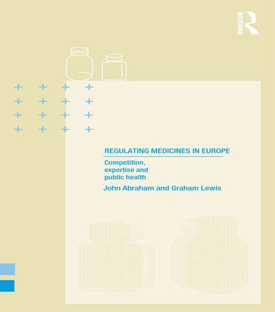 Picture of Regulating Medicines in Europe: Competition, Expertise and Public Health