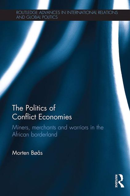 Picture of The Politics of Conflict Economies: Miners, merchants and warriors in the African borderland