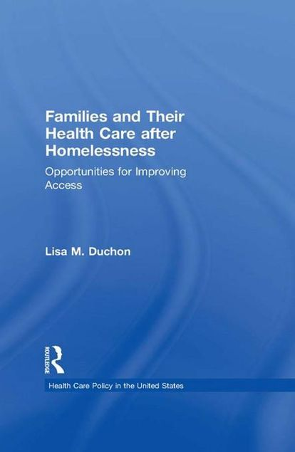 Picture of Families and Their Health Care after Homelessness: Opportunities for Improving Access