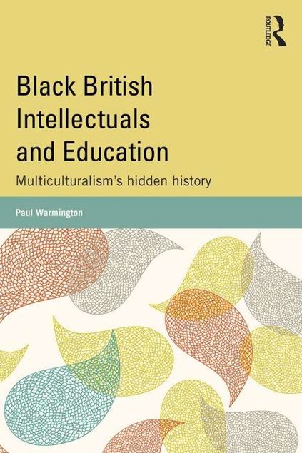 Picture of Black British Intellectuals and Education: Multiculturalism's hidden history