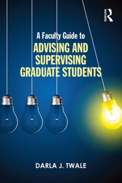 Picture of A Faculty Guide to Advising and Supervising Graduate Students