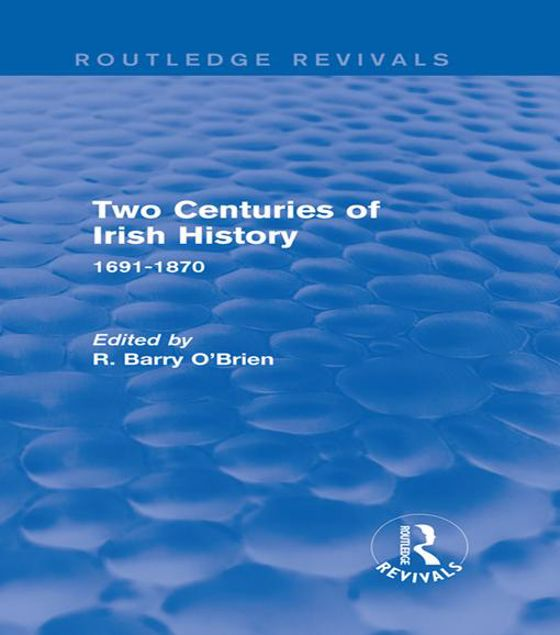 Picture of Two Centuries of Irish History (Routledge Revivals): 1691-1870