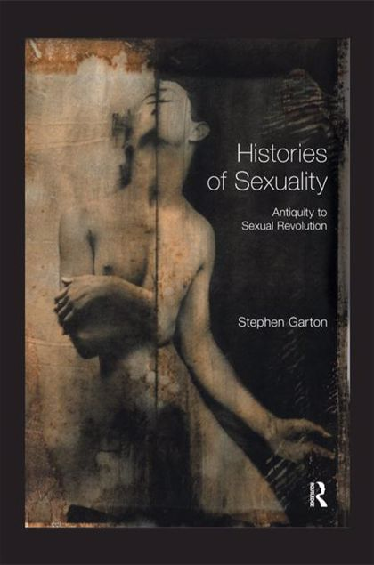Picture of Histories of Sexuality: Antiquity to Sexual Revolution