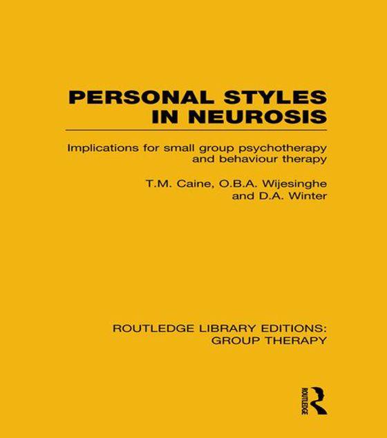 Picture of Personal Styles in Neurosis (Rle: Group Therapy): Implications for Small Group Psychotherapy and Behaviour Therapy