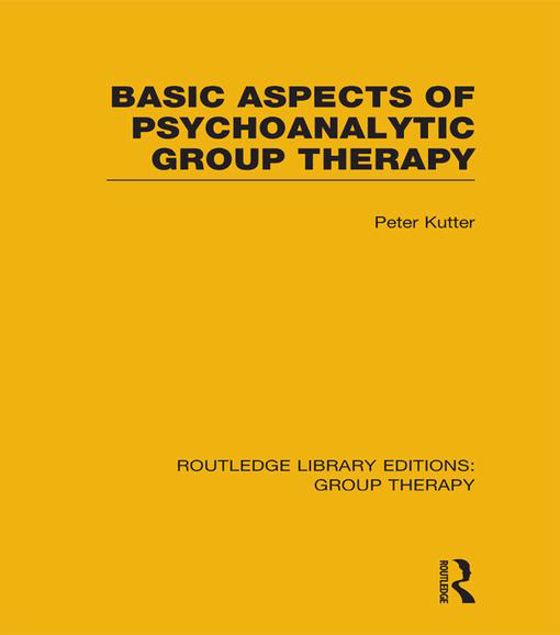 Picture of Basic Aspects of Psychoanalytic Group Therapy (RLE: Group Therapy)