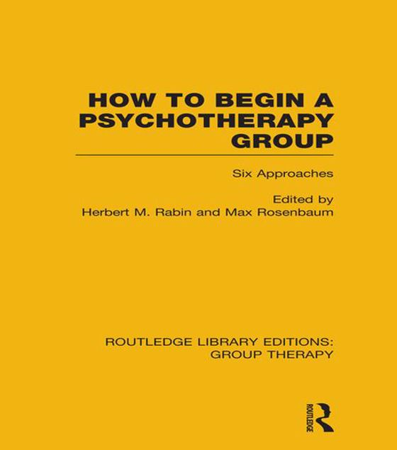 Picture of How to Begin a Psychotherapy Group (Rle: Group Therapy): Six Approaches