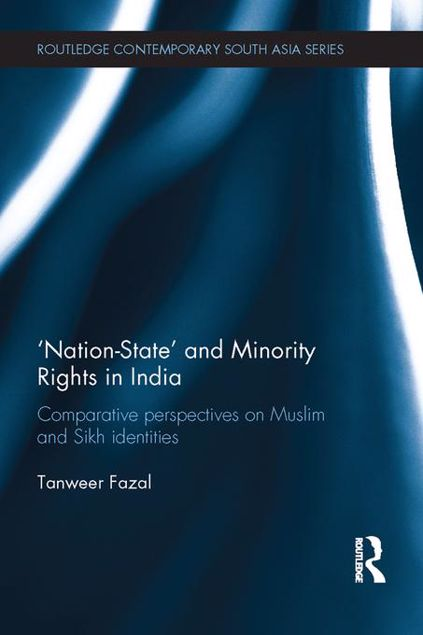 "Picture of ""Nation-state"" and Minority Rights in India: Comparative Perspectives on Muslim and Sikh Identities"