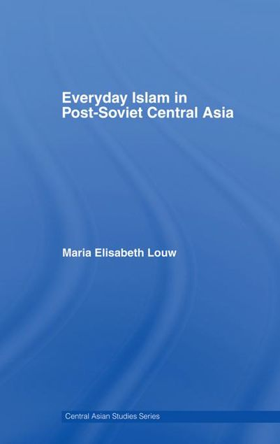 Picture of Everyday Islam in Post-Soviet Central Asia