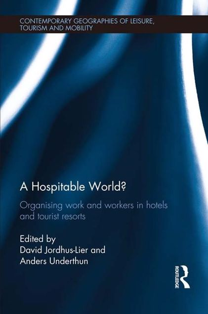 Picture of A Hospitable World?: Organising Work and Workers in Hotels and Tourist Resorts