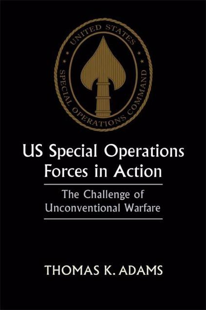 Picture of Us Special Operations Forces in Action: The Challenge of Unconventional Warfare