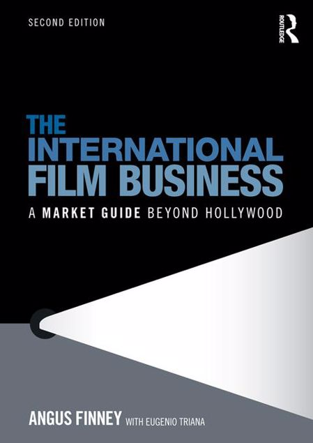 Picture of The International Film Business: A Market Guide Beyond Hollywood