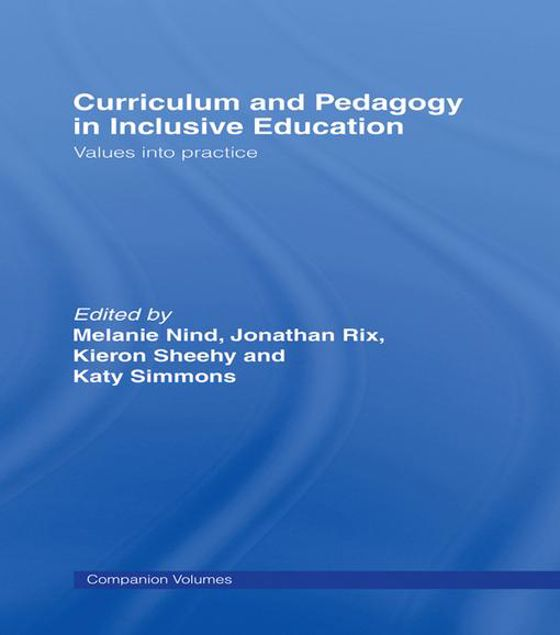 Picture of Curriculum and Pedagogy in Inclusive Education: Values into practice