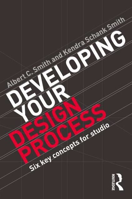 Picture of Developing Your Design Process: Six Key Concepts for Studio