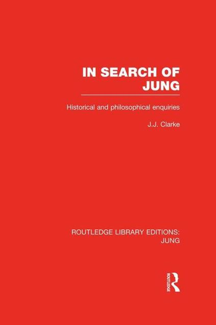 Picture of In Search of Jung (Rle: Jung): Historical and Philosophical Enquiries