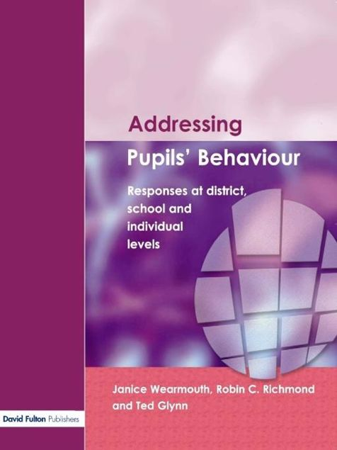 Picture of Addressing Pupil's Behaviour: Responses at District, School and Individual Levels