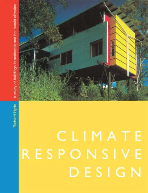 Picture of Climate Responsive Design: A Study of Buildings in Moderate and Hot Humid Climates