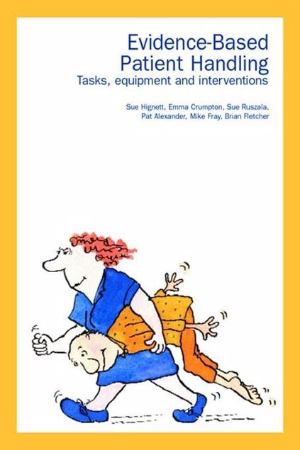 Picture of Evidence-Based Patient Handling: Techniques and Equipment