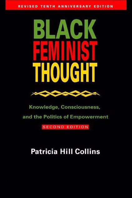 Picture of Black Feminist Thought: Knowledge, Consciousness, and the Politics of Empowerment
