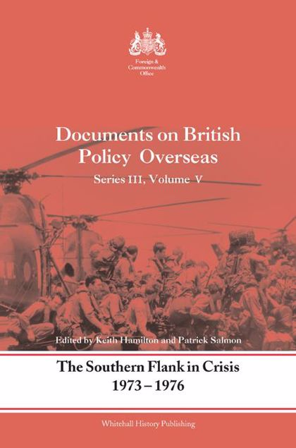 Picture of The Southern Flank in Crisis, 1973-1976: Series III, Volume V: Documents on British Policy Overseas