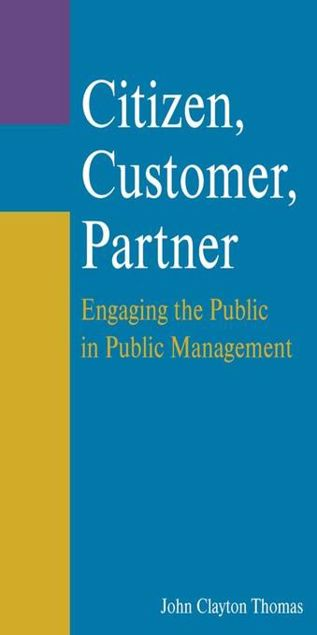 Picture of Citizen, Customer, Partner: Engaging the Public in Public Management: Engaging the Public in Public Management
