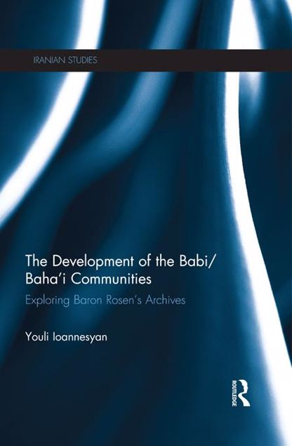 Picture of The Development of the Babi/Baha'i Communities: Exploring Baron Rosen's Archives
