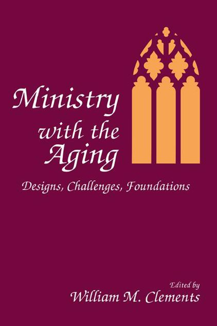 Picture of Ministry with the Aging: Designs, Challenges, Foundations