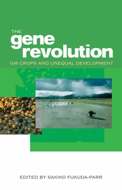 Picture of The Gene Revolution: GM Crops and Unequal Development