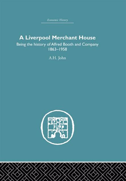 Picture of A Liverpool Merchant House: Being the History of Alfreed Booth & Co. 1863-1959