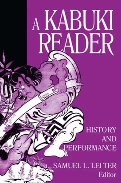 Picture of A Kabuki Reader: History and Performance: History and Performance