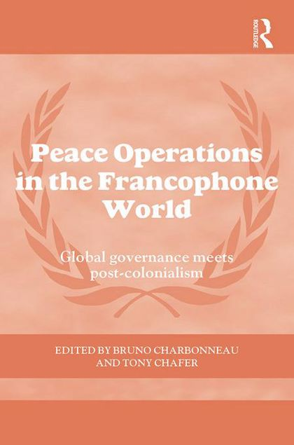 Picture of Peace Operations in the Francophone World: Global governance meets post-colonialism