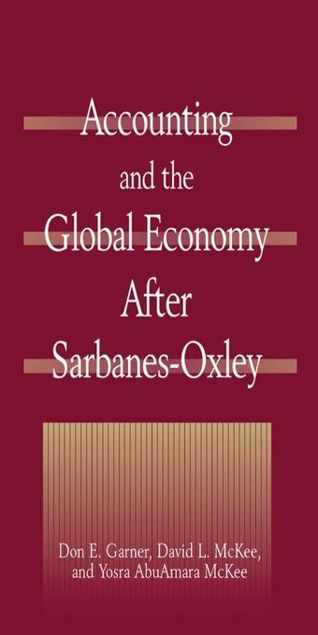 Picture of Accounting and the Global Economy After Sarbanes-Oxley