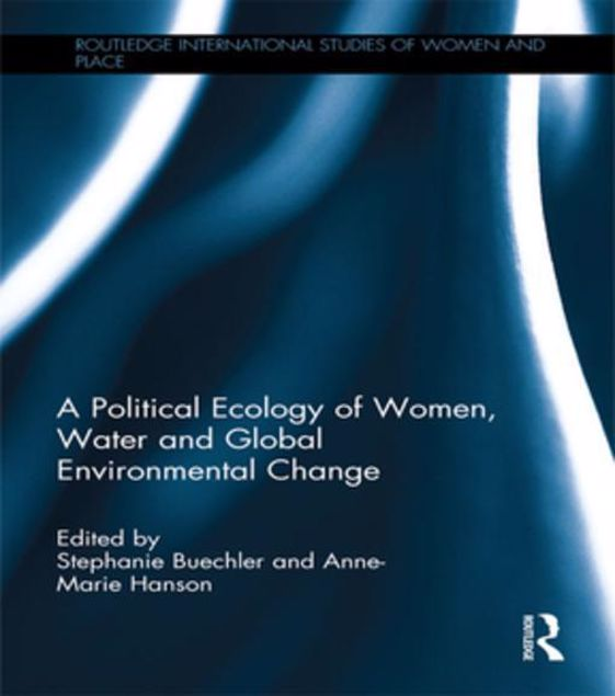 Picture of A Political Ecology of Women, Water and Global Environmental Change