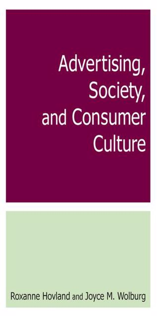 Picture of Advertising, Society, and Consumer Culture