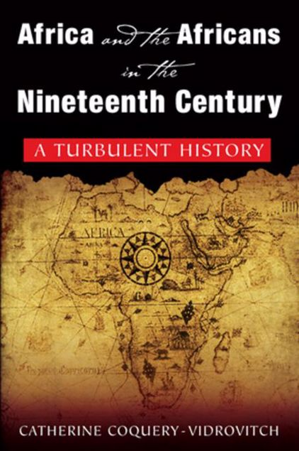 Picture of Africa and the Africans in the Nineteenth Century: A Turbulent History: A Turbulent History
