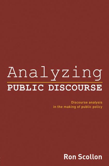 Picture of Analyzing Public Discourse: Discourse Analysis in the Making of Public Policy
