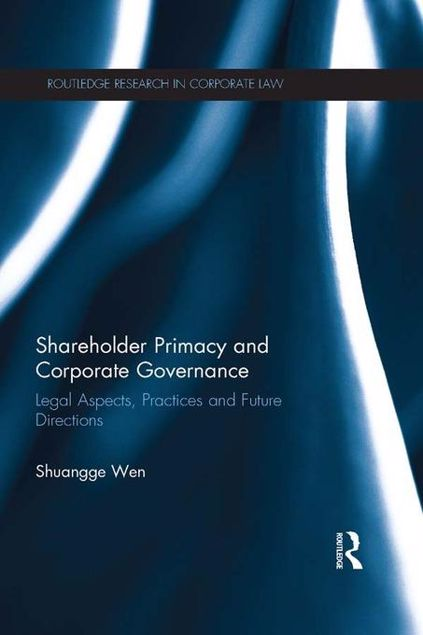Picture of Shareholder Primacy and Corporate Governance: Legal Aspects, Practices and Future Directions