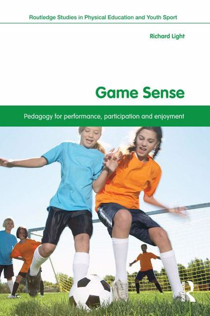 Picture of Game Sense: Pedagogy for Performance, Participation and Enjoyment