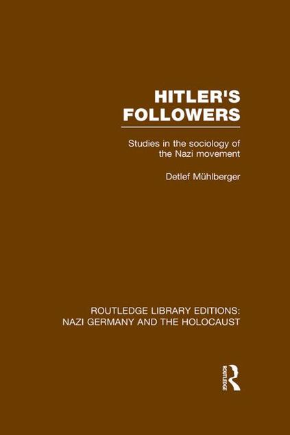 Picture of Hitler's Followers (Rle Nazi Germany & Holocaust): Studies in the Sociology of the Nazi Movement