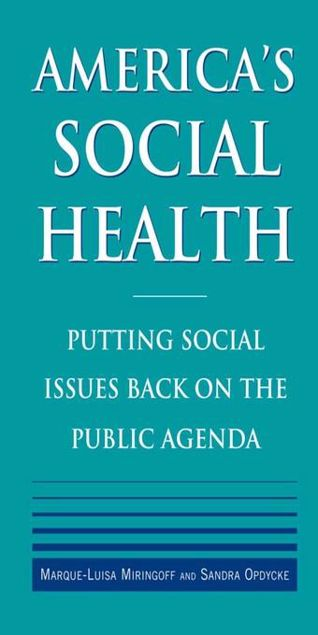 Picture of America's Social Health: Putting Social Issues Back on the Public Agenda: Putting Social Issues Back on the Public Agenda