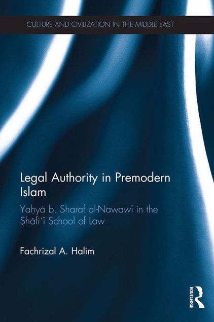 Picture of Legal Authority in Premodern Islam: Yahya B Sharaf Al-Nawawi in the Shafi'i School of Law