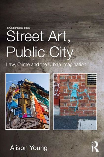 Picture of Street Art, Public City: Law, Crime and the Urban Imagination