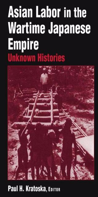 Picture of Asian Labor in the Wartime Japanese Empire: Unknown Histories: Unknown Histories