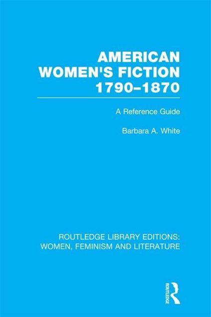 Picture of American Women's Fiction, 1790-1870: A Reference Guide