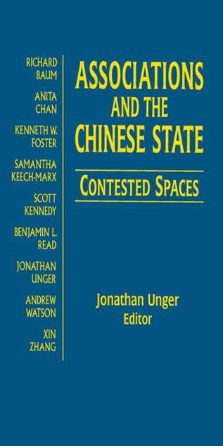 Picture of Associations and the Chinese State: Contested Spaces: Contested Spaces